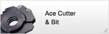 Ace Cutter & Bit