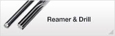 Reamer & Drill