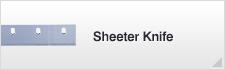 Sheeter Knife