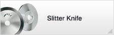 Slitter Knife