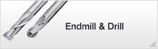 Endmill & Drill